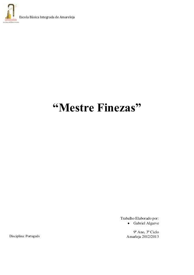 """Escola Básica Integrada de Amareleja""""Mestre Finezas""""Trabalho Elaborado por:Gabriel Algarve9º Ano, 3º CicloAmarleja 2012/20..."""