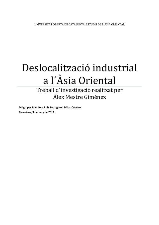 UNIVERSITAT OBERTA DE CATALUNYA, ESTUDIS DE L´ÀSIA ORIENTAL  Deslocalització industrial      a l´Àsia Oriental            ...