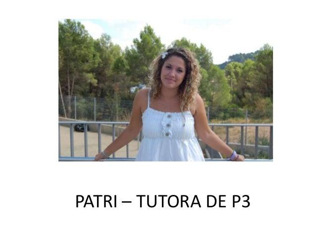 PATRI – TUTORA DE P3