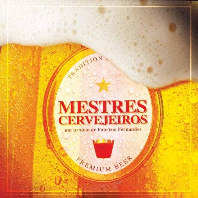 O que é? MESTRES CERVEJEIROS é um reality show em que duplas de produtores artesanais disputam a preferência de juízes par...