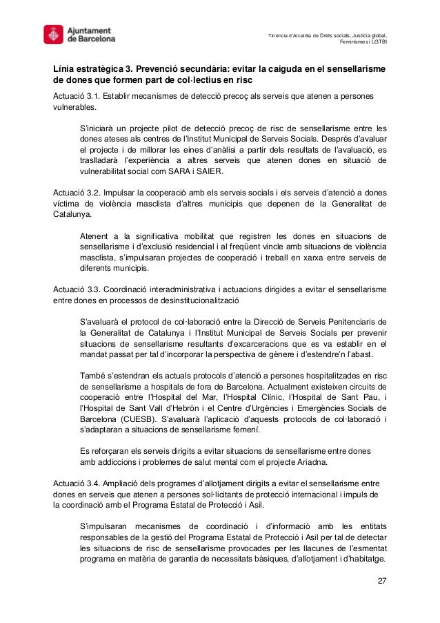 Tinència d'Alcaldia de Drets socials, Justícia global, Feminismes i LGTBI 27 Línia estratègica 3. Prevenció secundària: ev...