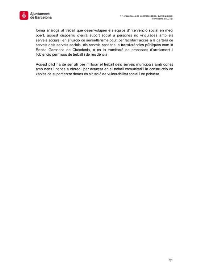 Tinència d'Alcaldia de Drets socials, Justícia global, Feminismes i LGTBI 31 forma anàloga al treball que desenvolupen els...
