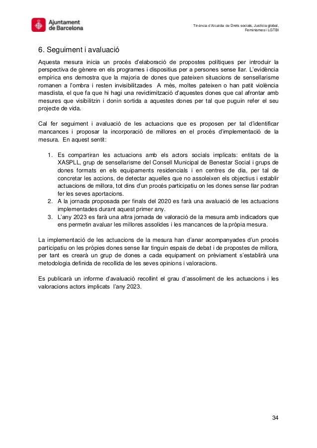 Tinència d'Alcaldia de Drets socials, Justícia global, Feminismes i LGTBI 34 6. Seguiment i avaluació Aquesta mesura inici...