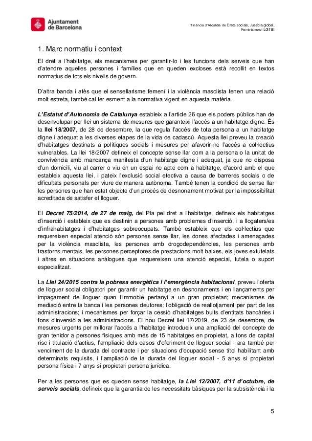 Tinència d'Alcaldia de Drets socials, Justícia global, Feminismes i LGTBI 5 1. Marc normatiu i context El dret a l'habitat...