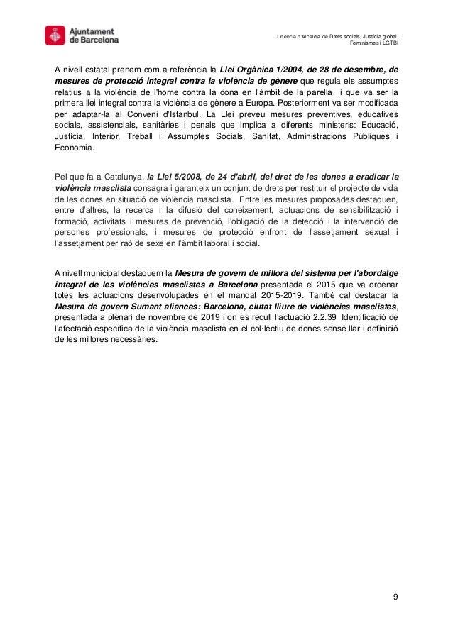 Tinència d'Alcaldia de Drets socials, Justícia global, Feminismes i LGTBI 9 A nivell estatal prenem com a referència la Ll...