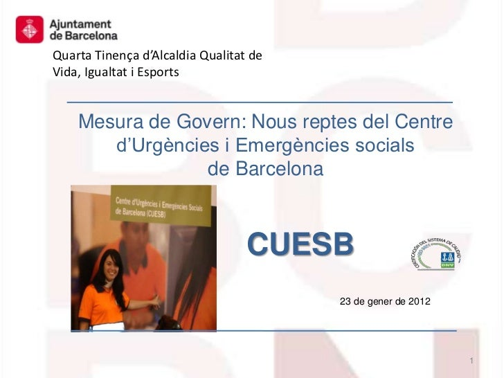 Quarta Tinença d'Alcaldia Qualitat deVida, Igualtat i Esports    Mesura de Govern: Nous reptes del Centre       d'Urgèncie...