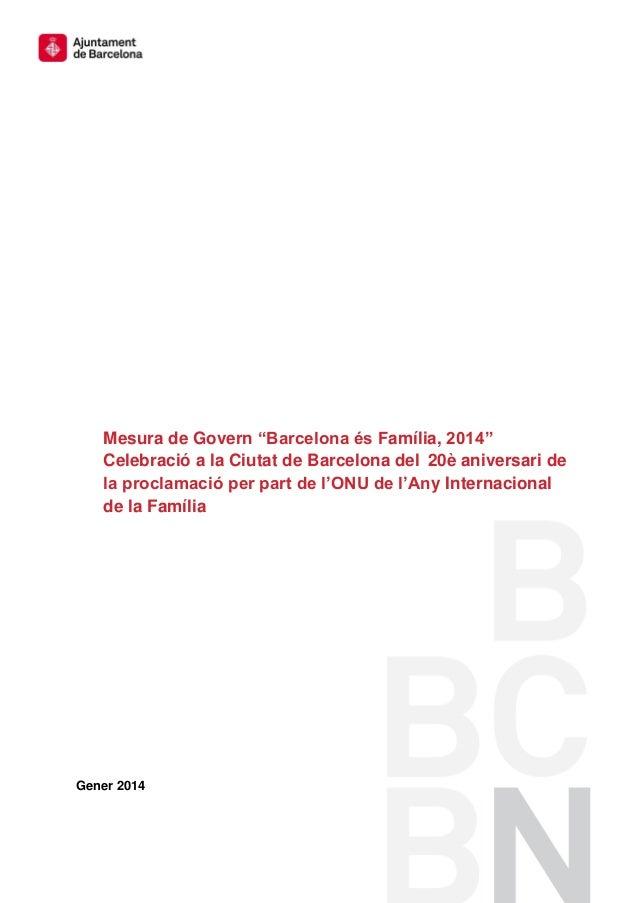 """Mesura de Govern """"Barcelona és Família, 2014"""" Celebració a la Ciutat de Barcelona del 20è aniversari de la proclamació per..."""