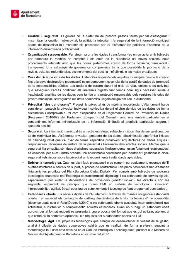 12 • Qualitat i seguretat. El govern de la ciutat ha de prendre passos ferms per tal d'assegurar i maximitzar la qualitat,...