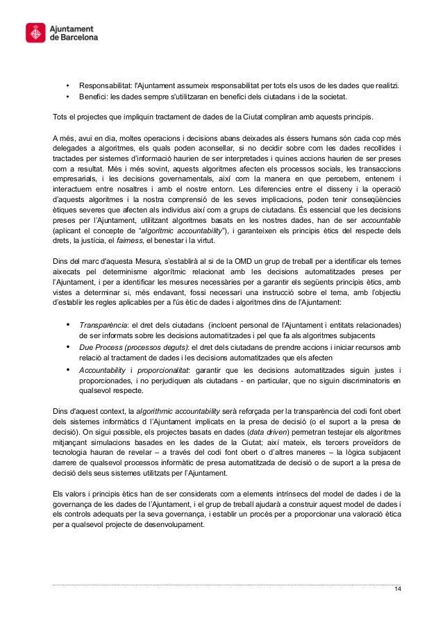 14 • Responsabilitat: l'Ajuntament assumeix responsabilitat per tots els usos de les dades que realitzi. • Benefici: les d...
