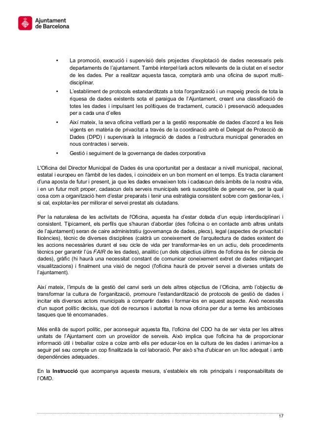 17 • La promoció, execució i supervisió dels projectes d'explotació de dades necessaris pels departaments de l'ajuntament....