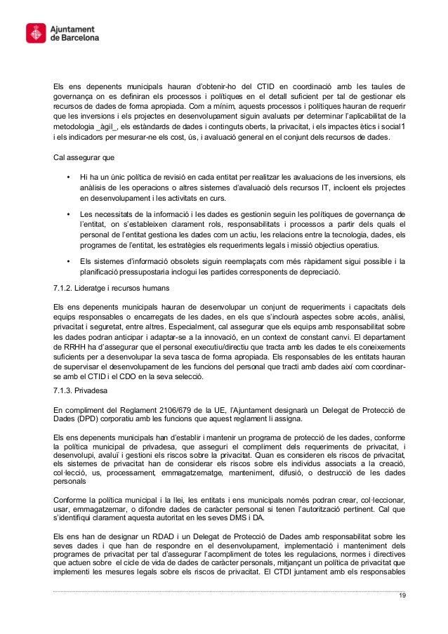 19 Els ens depenents municipals hauran d'obtenir-ho del CTID en coordinació amb les taules de governança on es definiran e...