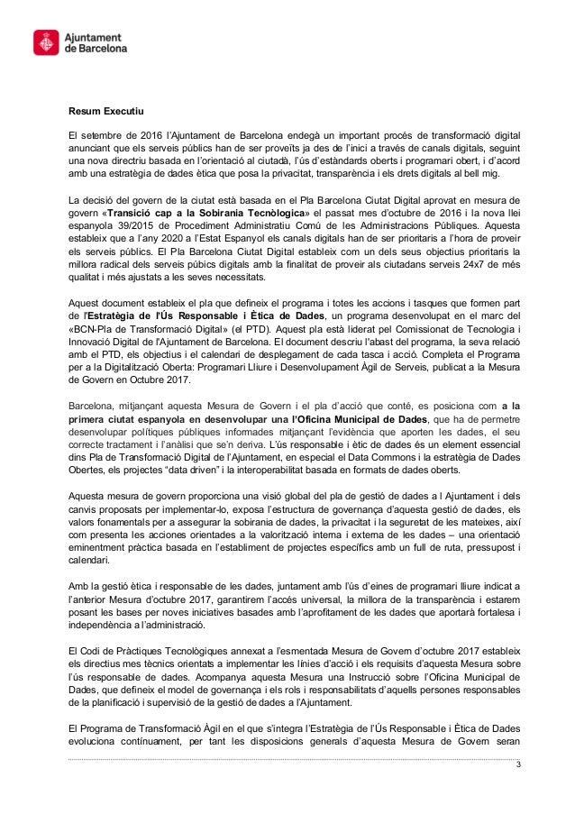 3 Resum Executiu El setembre de 2016 l'Ajuntament de Barcelona endegà un important procés de transformació digital anuncia...
