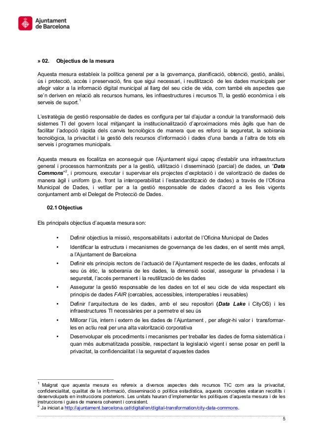 5 » 02. Objectius de la mesura Aquesta mesura estableix la política general per a la governança, planificació, obtenció, g...