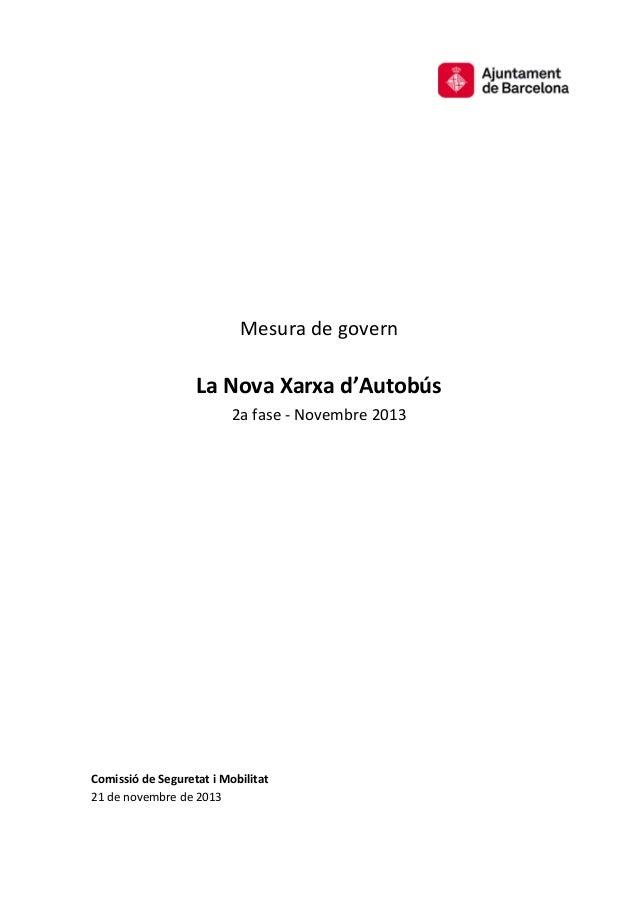 Mesura de govern  La Nova Xarxa d'Autobús 2a fase - Novembre 2013  Comissió de Seguretat i Mobilitat 21 de novembre de 201...