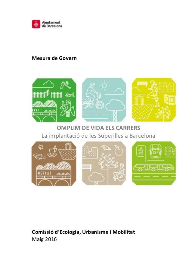 Mesura de Govern OMPLIM DE VIDA ELS CARRERS La implantació de les Superilles a Barcelona Comissió d'Ecologia, Urbanisme i ...