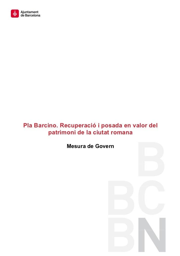 Pla Barcino. Recuperació i posada en valor del            patrimoni de la ciutat romana                  Mesura d...