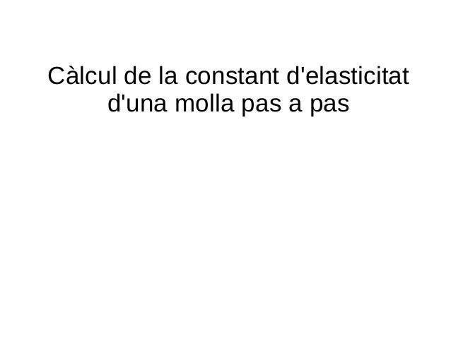 Càlcul de la constant d'elasticitat d'una molla pas a pas