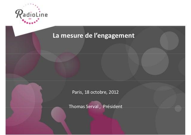 La mesure de l'engagement     Paris, 18 octobre, 2012    Thomas Serval , Président