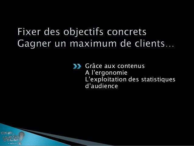Grâce aux contenusA l'ergonomieL'exploitation des statistiquesd'audience
