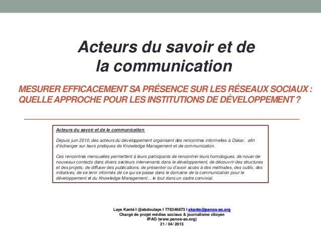 Acteurs du savoir et de                   la communicationMESURER EFFICACEMENT SA PRÉSENCE SUR LES RÉSEAUX SOCIAUX :QUELLE...