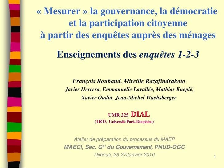 « Mesurer » la gouvernance, la démocratie         et la participation citoyenne  à partir des enquêtes auprès des ménages ...