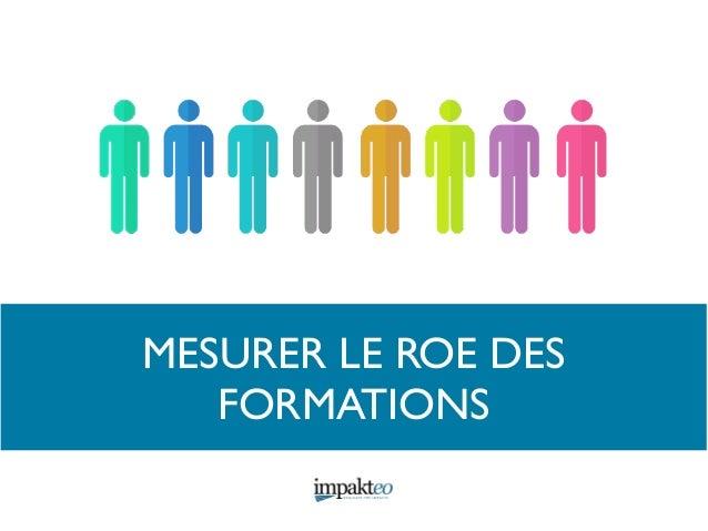 MESURER LE ROE DES FORMATIONS