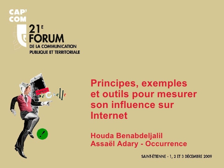 Principes, exemples et outils pour mesurer son influence sur Internet Houda Benabdeljalil Assaël Adary - Occurrence