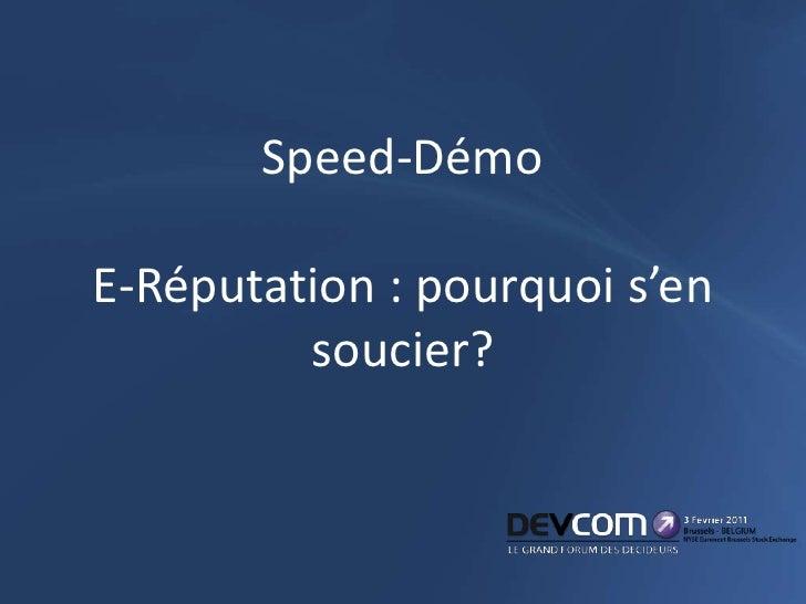 Speed-DémoE-Réputation : pourquoi s'en soucier?<br />
