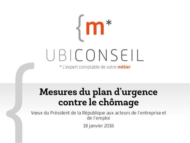 Annonce de mesures importantes pour relancer l'activité et l'emploi en France Mesure 1 : Faciliter les embauches Mesure 2 ...