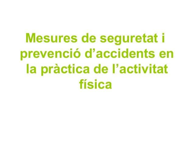Mesures de seguretat iprevenció d'accidents en la pràctica de l'activitat          física