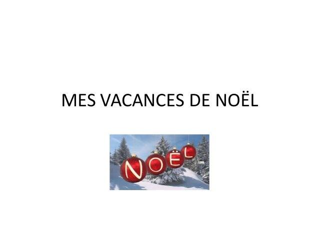 MES VACANCES DE NOËL