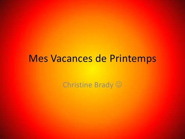 MesVacances de Printemps<br />Christine Brady <br />