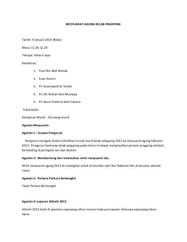 MESYUARAT AGUNG KELAB PINGPONG  Tarikh: 9 Januari 2013 (Rabu) Masa: 11.20-12.20 Tempat: Kelas 6 Jaya Kehadiran: 1. Yusri B...