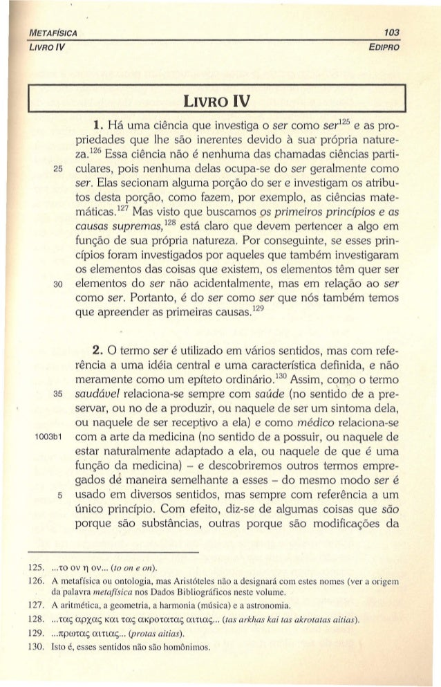 META FíSICA 103 LIVRO IV EDIPRO I LIVRO IV I 1. Há uma ciência que investiga o ser como ser125e as pro- priedades que lhe ...