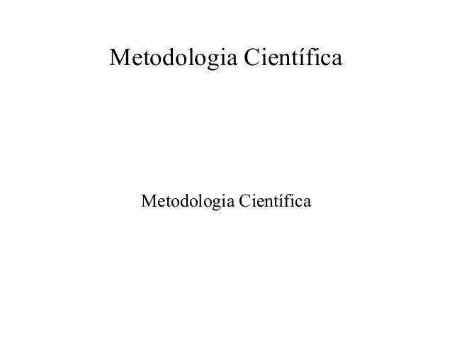 Metodologia Científica  Metodologia Científica