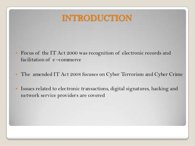 information technology acts Ps: information technology (amendment) bill 2006 was amended by information technology act amendment bill 2008 and in the process, the underlying act was renamed as information technology (amendment) act 2008 herein after referred to as itaa 2008.