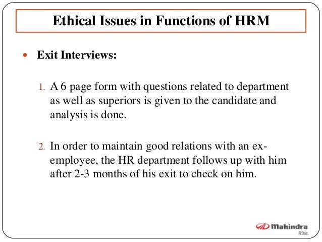 ethical issues in him Probably the most familiar of ethical issues -- perhaps because it's the one most often violated -- is the expectation that communications and information from participants in the course of a community intervention or program (including conversations, written or taped records, notes, test results, etc) will be kept confidential.