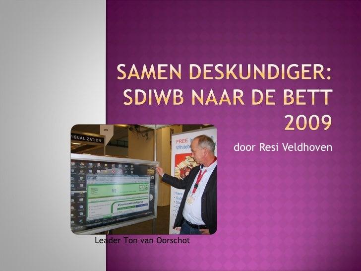 door Resi Veldhoven Leader Ton van Oorschot