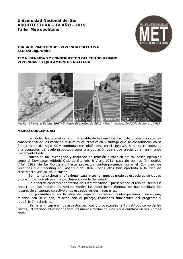 1 Taller Metropolitano 2019 Universidad Nacional del Sur ARQUITECTURA – IV AÑO - 2019 Taller Metropolitano TRABAJO PRÁCTIC...