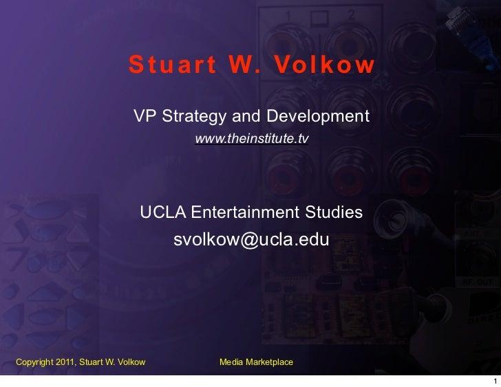 S t u a r t W. Vo l k o w                             VP Strategy and Development                                     www....
