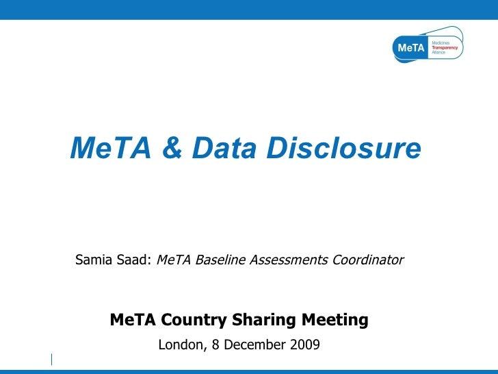 <ul><li>Samia Saad:  MeTA Baseline Assessments Coordinator </li></ul><ul><li>MeTA Country Sharing Meeting </li></ul><ul><l...