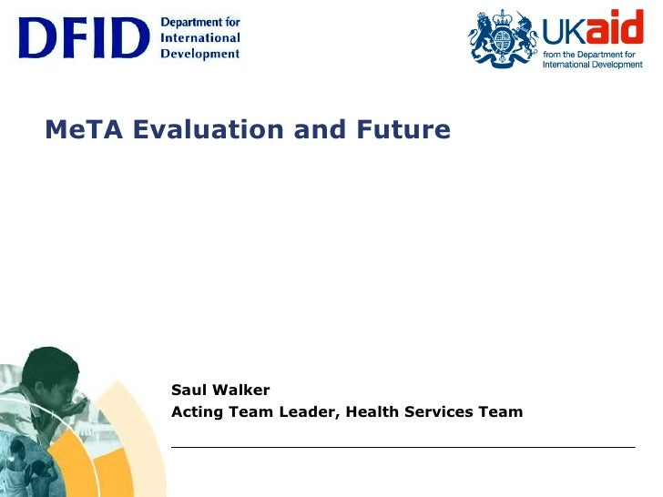 MeTA Evaluation and Future Saul Walker Acting Team Leader, Health Services Team