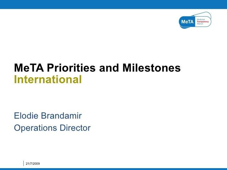 Elodie Brandamir Operations Director MeTA Priorities and Milestones International  21/7/2009