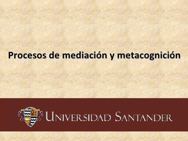 Procesos de mediación y metacognición