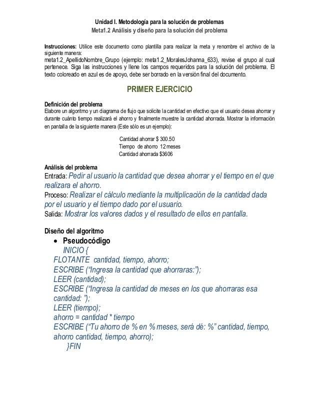Unidad I. Metodología para la solución de problemas Meta1.2 Análisis y diseño para la solución del problema Instrucciones:...