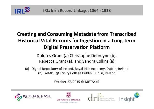 IRL:IrishRecordLinkage,1864-1913 Crea;ngandConsumingMetadatafromTranscribed HistoricalVitalRecordsforInge...
