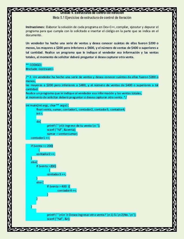 Unidad V. Estructuras de control de iteración Meta 5.1 Ejercicios de estructura de control de iteración Instrucciones: Ela...