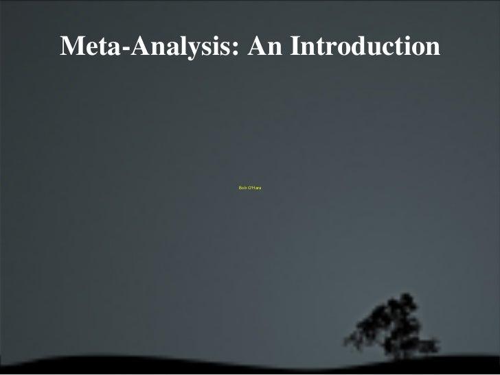 Meta-Analysis: An Introduction Bob O'Hara