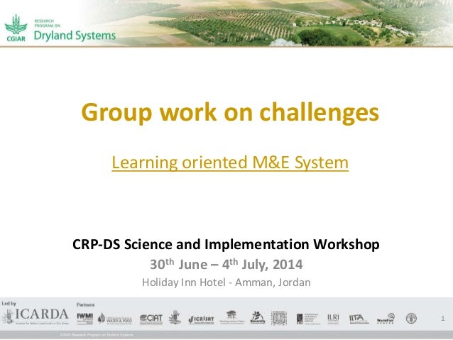 Group work on challenges Learning oriented M&E System CRP-DS Science and Implementation Workshop 30th June – 4th July, 201...