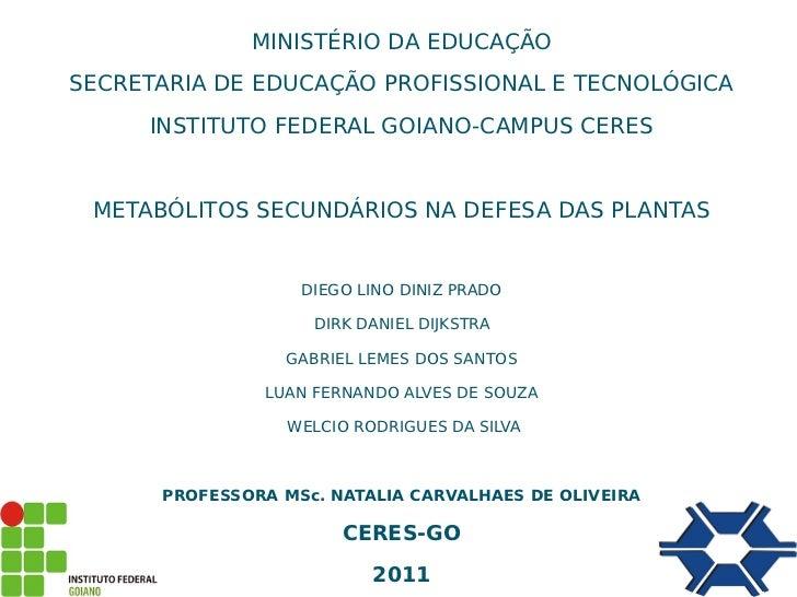 MINISTÉRIO DA EDUCAÇÃOSECRETARIA DE EDUCAÇÃO PROFISSIONAL E TECNOLÓGICA     INSTITUTO FEDERAL GOIANO-CAMPUS CERES METABÓLI...